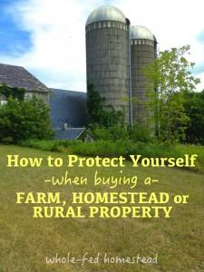 How to Protect Yourself When Buying a Farm or Rural Property (or any property for that matter!)