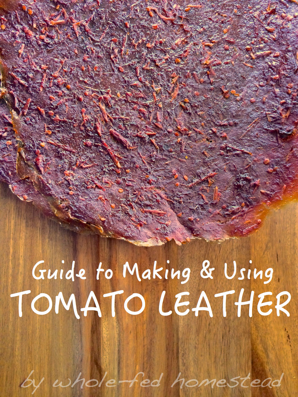 Preserving the Harvest: Tomato Leather