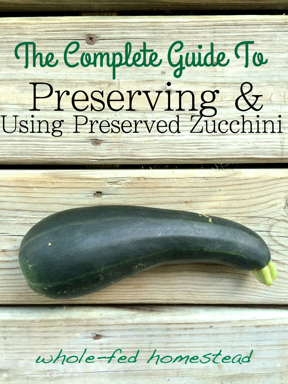 The Complete Guide to Preserving and Using Preserved Zucchini