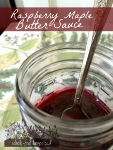 Raspberry Maple Butter Sauce… for Pancakes, Waffles, and Ice cream!