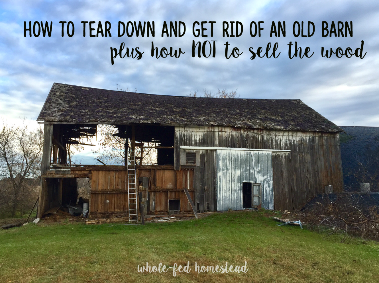 How To Tear Down And Get Rid Of An Old Barn Plus NOT