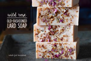 Wild Rose {Old-Fashioned} Lard Soap