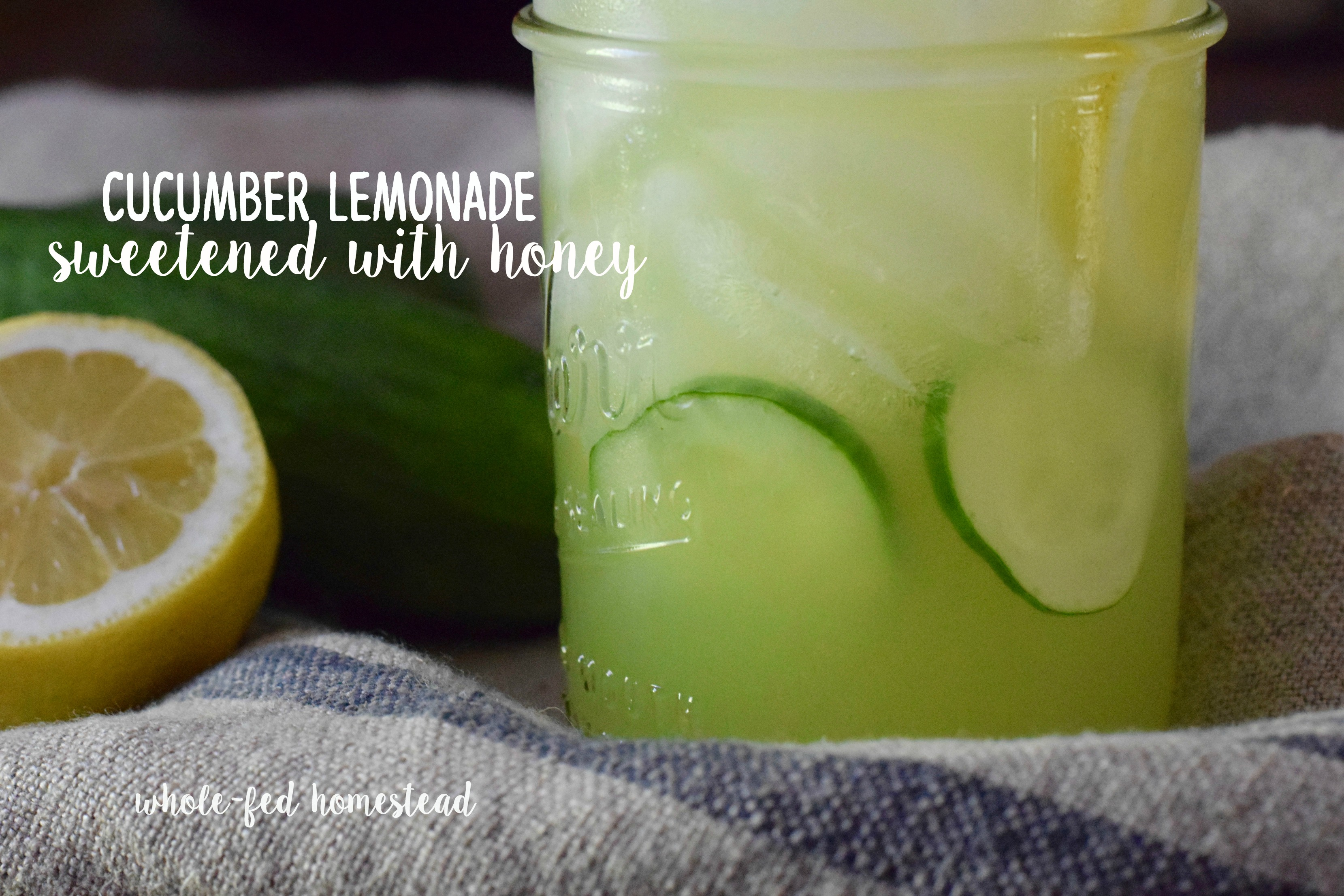 Cucumber Lemonade Sweetened with Honey